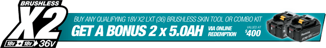 Buy a qualifying 18Vx2 (36V) Brushless Skin - Get Bonus 2 x 5.0Ah Batteries - Valued at $400