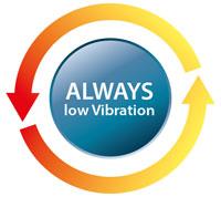 Always low vibration