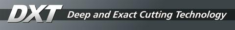 DXT - Deep and Exact Cutting Technology